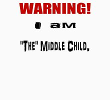 Middle Child Syndrome. Unisex T-Shirt
