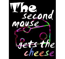 The second mouse gets the cheese, white edition Photographic Print