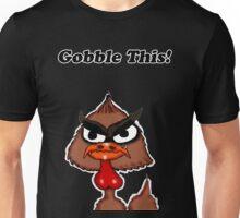 Gobble This! Unisex T-Shirt