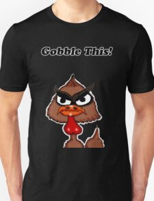 Gobble This! T-Shirt