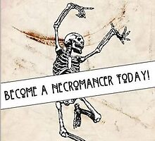 Become a Necromancer Today! by Barbara Clish