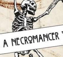 Become a Necromancer Today! Sticker