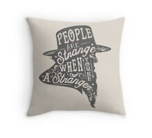 PEOPLE ARE STRANGE Throw Pillow