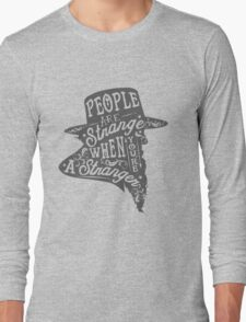 PEOPLE ARE STRANGE Long Sleeve T-Shirt