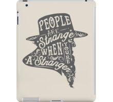 PEOPLE ARE STRANGE iPad Case/Skin
