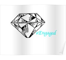 #Engaged Diamond Poster