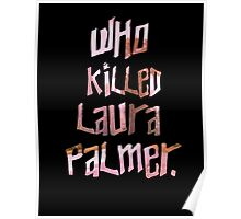 Who Killed Laura Palmer. Poster