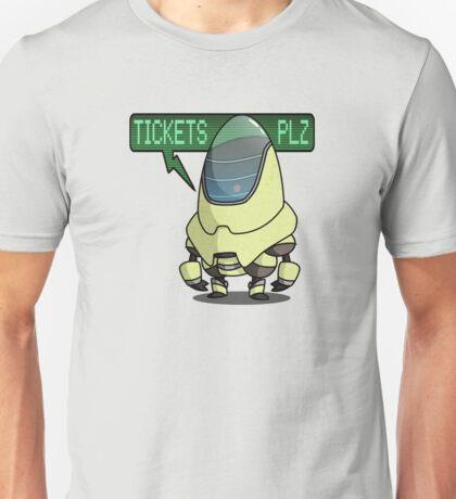 Tickets... Plz? Unisex T-Shirt
