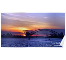 Sunset by the side of Sydney Bridge & Operahouse Poster