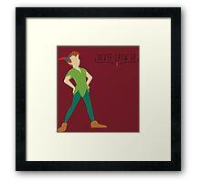 -Peter Pan Never grow up Framed Print