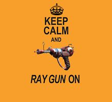 Keep Calm Ray Gun On Unisex T-Shirt
