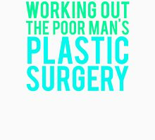 Working Out The Poor Man's Plastic Surgery T-Shirt