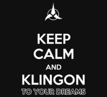 Keep Calm and Klingon (to your dreams) by Samuel Sheats