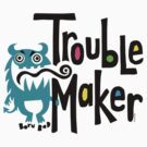 Trouble Maker - born bad by Andi Bird