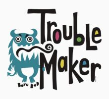 Trouble Maker - born bad Kids Clothes