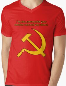 I'm the communist your mother warned you about. Mens V-Neck T-Shirt