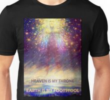 EARTH IS MY FOOTSTOOL Unisex T-Shirt