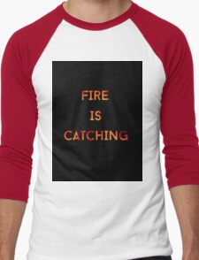 Fire is catching T-Shirt