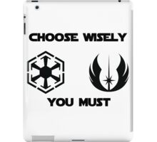 choose wisely you must iPad Case/Skin