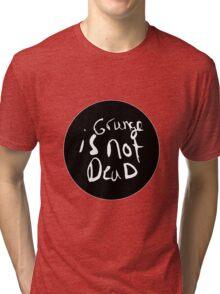 Grunge Is Not Dead Tri-blend T-Shirt