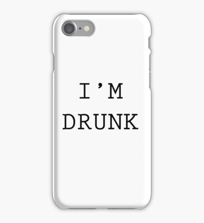 I'M DRUNK iPhone Case/Skin