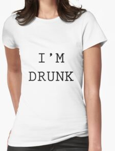 I'M DRUNK Womens Fitted T-Shirt