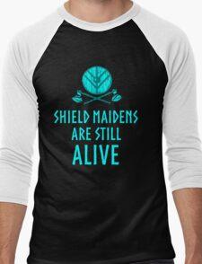 Shield Maidens are still alive. Men's Baseball ¾ T-Shirt