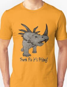 Thank Flo it's Friday! T-Shirt