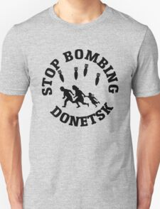 Stop Bombing Donetsk Unisex T-Shirt