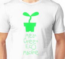 Mean Green Eco Machine! Unisex T-Shirt
