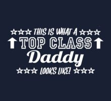 This Is What A Top Class Daddy Looks Like by Chimpocalypse