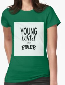 Young Wild & Free Womens Fitted T-Shirt