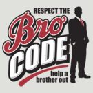 Bro Code - Help A Brother Out by DetourShirts