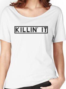 Killin' It - Black Women's Relaxed Fit T-Shirt