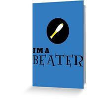 Harry Potter - I'm a BEATER Greeting Card