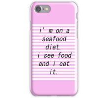 seafood diet. iPhone Case/Skin