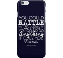 """""""You could rattle the stars..."""" Throne of Glass iPhone Case/Skin"""