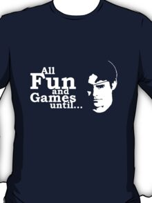 All Fun and Games T-Shirt