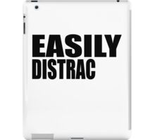 EASILY DISTRAC(TED) iPad Case/Skin