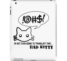 Bad Kitty - Mixed Messages iPad Case/Skin