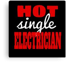 HOT SINGLE ELECTRICIAN Canvas Print
