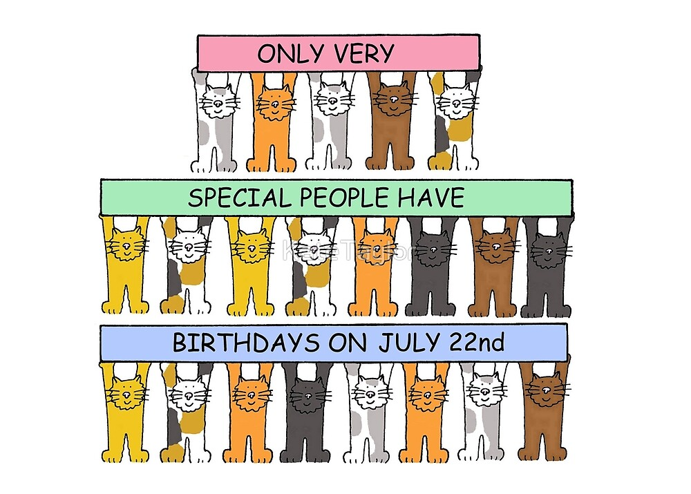 Cats celebrating birthdays on July 22nd. by KateTaylor