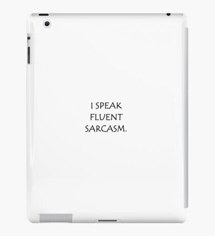 I SPEAK FLUENT SARCASM. iPad Case/Skin