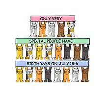 Cats celebrating a July 18th Birthday. Photographic Print
