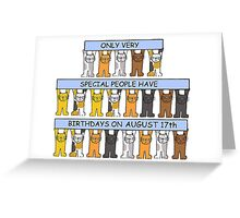 Cats celebrating a birthday on August 17th. Greeting Card