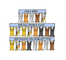 Cats celebrating a birthday on August 17th. Photographic Print