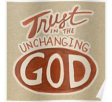 Trust in the Unchanging God Poster