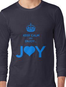 KEEP CALM & ENJOY... JOY 2 THE HEART 3  Long Sleeve T-Shirt