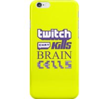 Twitch Chat Kills Brain Cells iPhone Case/Skin