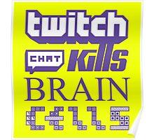 Twitch Chat Kills Brain Cells Poster